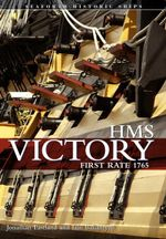 HMS Victory : First-Rate 1765 - Iain Ballantyne