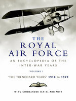 Royal Air Force 1918 to 1939 : Volume 1 - 1918 to 1929 - Ian Philpott