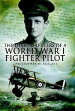 The Diary And Letters Of A World War 1 Fighter Pilot - Christopher Burgess