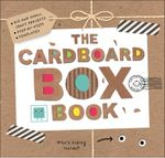 The Cardboard Box Book - Roger Priddy