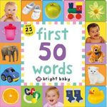 First 50 Words : Bright Baby Lift-the-Flap Tab Books - Roger Priddy