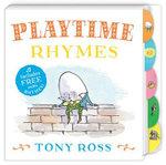 My Favourite Nursery Rhymes Board Book : Playtime Rhymes - Tony Ross