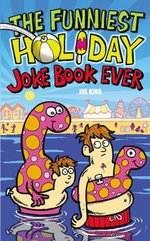 The Funniest Holiday Joke Book Ever - Joe King