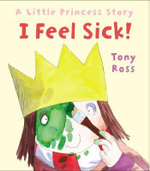 I Feel Sick! - Tony Ross