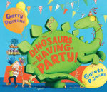 The Dinosaurs are Having a Party! - Gareth P. Jones