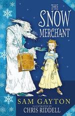 The Snow Merchant : Chris Riddell artwork - Sam Gayton