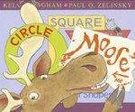 Circle, Square, Moose - Kelly L. Bingham