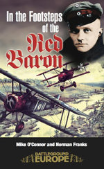 In the Footsteps of the Red Baron - Mike O'Connor