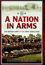 A Nation in Arms : The British Army in the First World War - Ian F. Beckett
