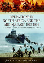 North African Campaign 1940-1943 : Despatches from the Front - John Grehan