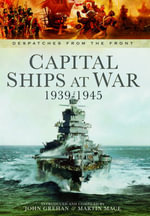 Capital Ships at War 1939 - 1945 - John Grehan