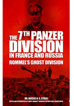 The 7th Panzer Division in France and Russia : Rommel's Ghost Division and the 7th Panzer Division