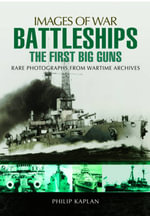 Battleships : The First Big Guns - Philip Kaplan