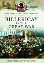 Billericay in the Great War - Stephen John Wynn
