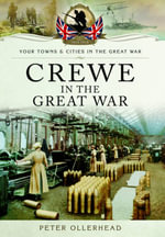 Crewe in the Great War - Peter Ollerhead