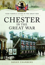 Chester in the Great War - Susan Chambers