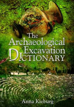 The Archaeological Excavation Dictionary - Anna Kieburg