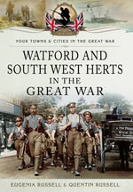 Watford & South West Herts in the Great War - Eugenia Russell