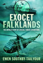 Exocet Falklands : The Untold Story of Special Forces Operations - Ewen Southby-Tailyour