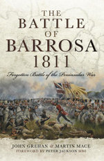 The Battle of Barrosa, 1811 : Forgotten Battle of the Peninsular War - John Grehan