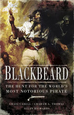 Blackbeard : The Hunt for the World's Most Notorious Pirate - Craig Cabell