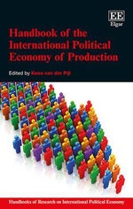Handbook of the International Political Economy of Production : Handbooks of Research on International Political Economy Series
