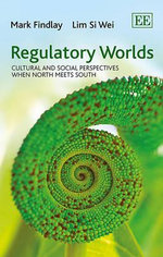 Regulatory Worlds : Cultural and Social Perspectives When North Meets South - Mark Findlay