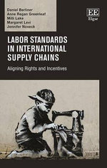 Labor Standards in International Supply Chains : Aligning Rights and Incentives - D. Berliner