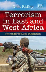 Terrorism in East and West Africa : The Under-Focused Axis - N. Ridley