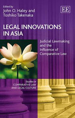 Legal Innovations in Asia : Judicial Lawmaking and the Influence of Comparative Law