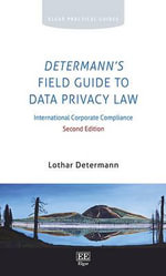 Determann's Field Guide to Data Privacy Law : International Corporate Compliance - Lothar Determann