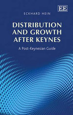 Distribution and Growth After Keynes : A Post Keynesian Guide - Eckhard Hein
