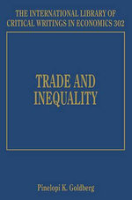Trade and Inequality : The International Library of Critical Writings in Economics Series