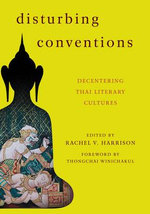 Disturbing Conventions : Decentering Thai Literary Cultures
