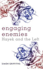 Engaging Enemies : Hayek and the Left - Simon Griffiths