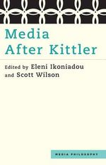 Media After Kittler : Media Philosophy