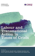 Labour and Transnational Action in Times of Crisis : Studies in Social and Global Justice