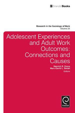 Adolescent Experiences and Adult Work Outcomes : Connections and Causes