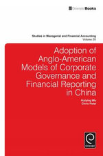 Adoption of Anglo-American Models of Corporate Governance and Financial Reporting in China : Studies in Managerial and Financial Accounting - Huiying Wu
