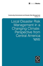 Local Disaster Risk Management in a Changing Climate : Perspective from Central America