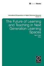 The Future of Learning and Teaching in Next Generation Learning Spaces