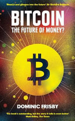 Bitcoin : The Future of Money? - Dominic Frisby