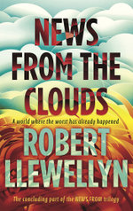 News from the Clouds - Robert Llewellyn