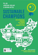 Sustainable Champions : How International Companies are Changing the Face of Business in China - Dr. Jian Fu