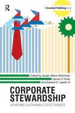 Corporate Stewardship : Organizing for Sustainable Effectiveness