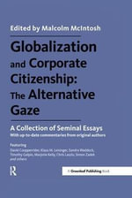 Globalization and Corporate Citizenship: the Alternative Gaze : A Collection of Seminal Essays