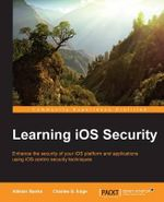 Learning iOS Security - Allister Banks