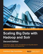 Scaling Big Data with Hadoop and Solr - Second Edition - Karambelkar   Hrishikesh Vijay