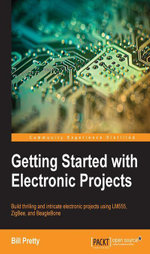 Getting Started with Electronic Projects - Pretty  Bill