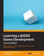 Learning LibGDX Game Development - Second Edition - Nair   Suryakumar Balakrishnan